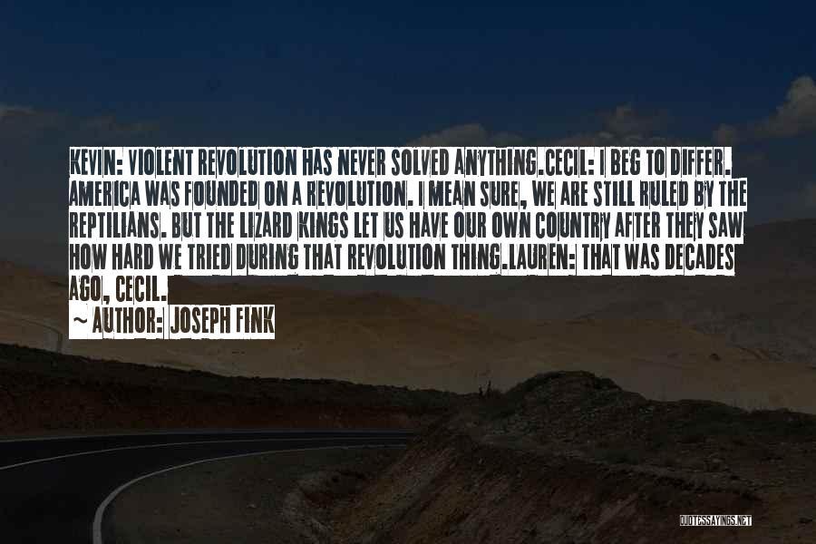 Joseph Fink Quotes 1280923