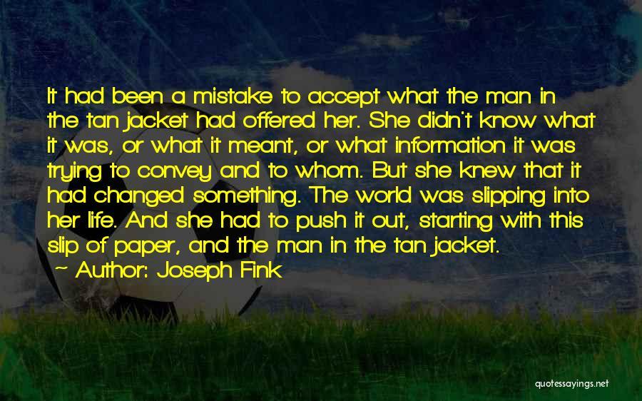Joseph Fink Quotes 1286726