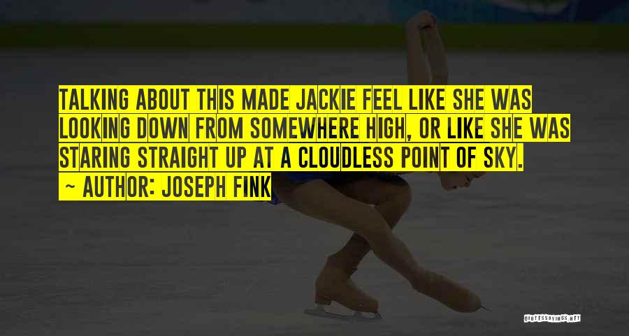 Joseph Fink Quotes 1445812
