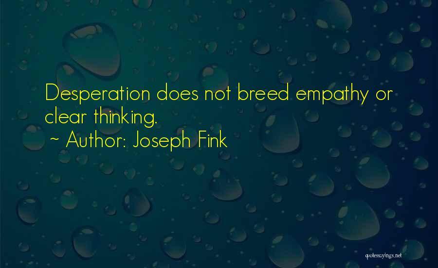Joseph Fink Quotes 1462354