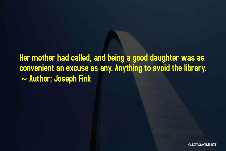 Joseph Fink Quotes 1518020