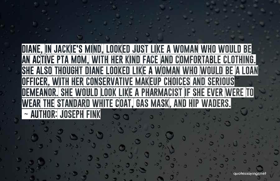 Joseph Fink Quotes 174833