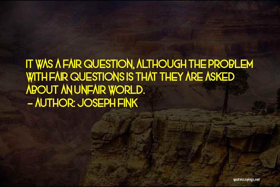 Joseph Fink Quotes 1903548