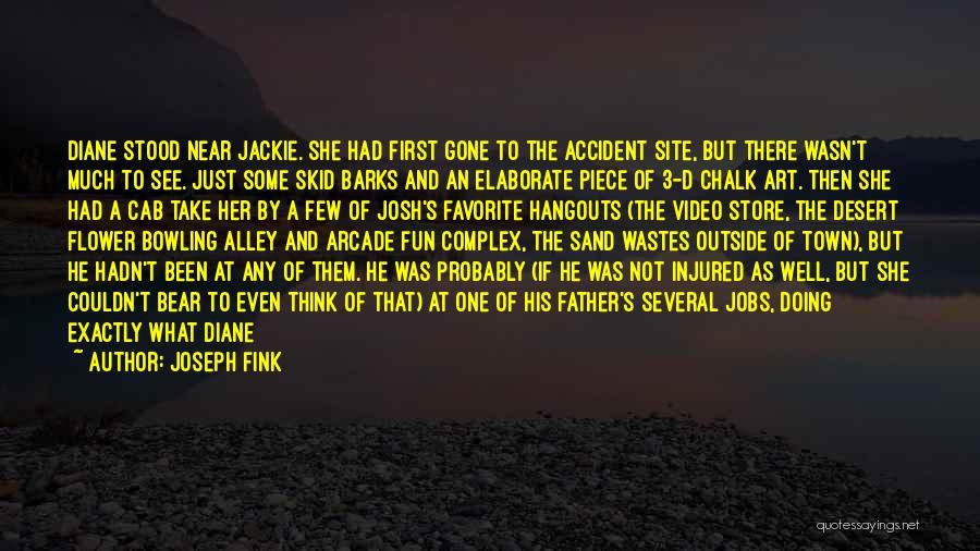 Joseph Fink Quotes 1960470
