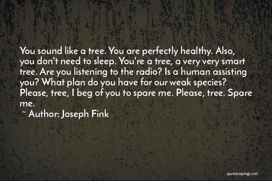 Joseph Fink Quotes 2065407
