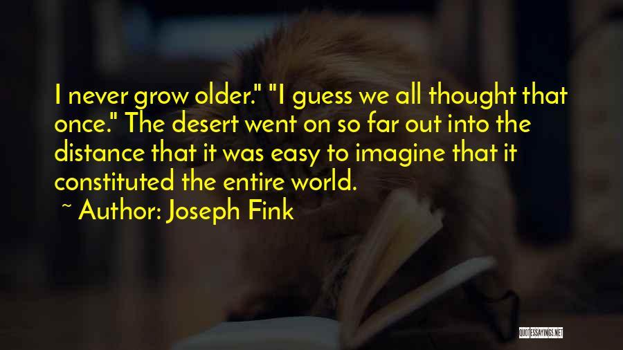 Joseph Fink Quotes 2078140