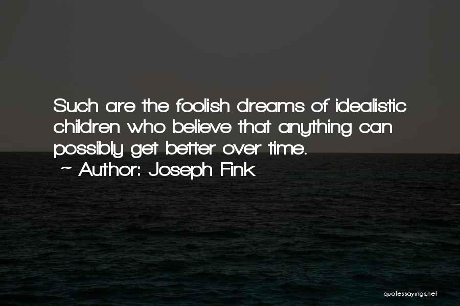Joseph Fink Quotes 2126819