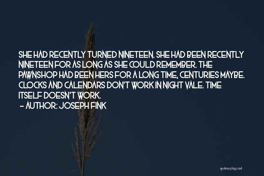 Joseph Fink Quotes 2168391