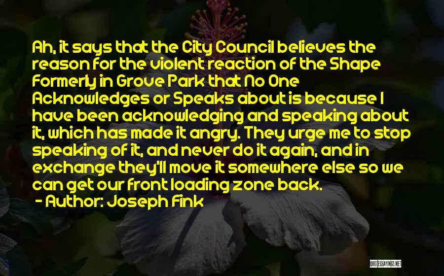 Joseph Fink Quotes 2211338