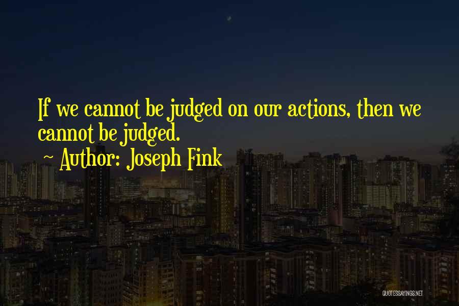 Joseph Fink Quotes 2222192