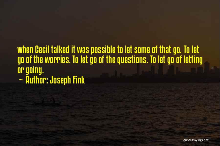 Joseph Fink Quotes 424764