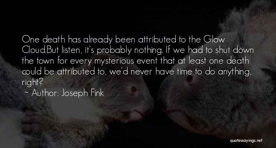 Joseph Fink Quotes 581551