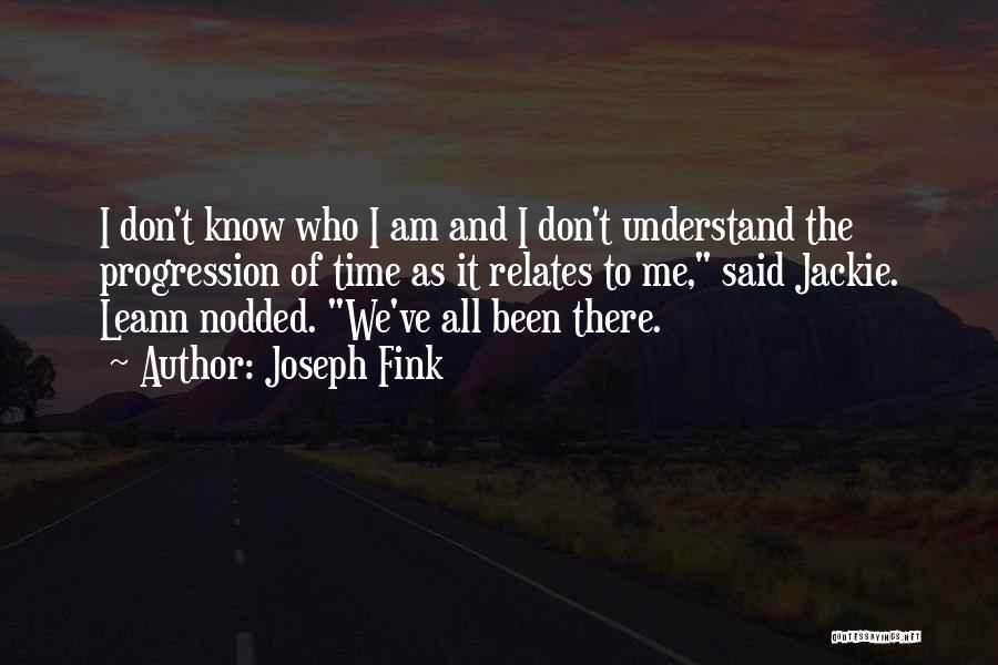 Joseph Fink Quotes 676437
