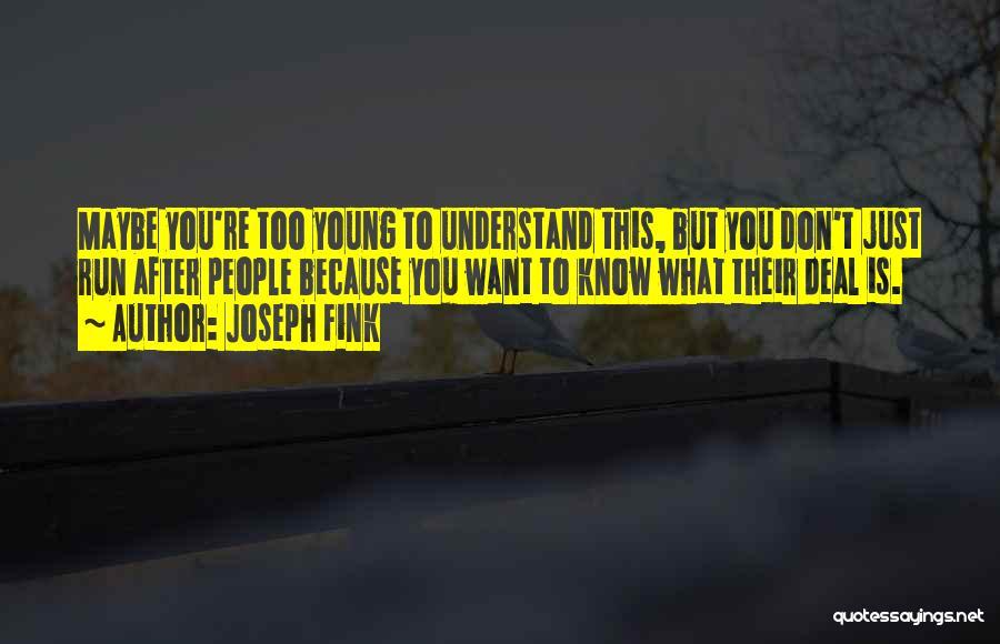 Joseph Fink Quotes 88372