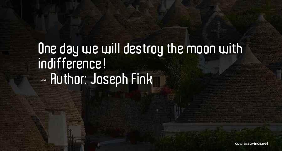 Joseph Fink Quotes 913101