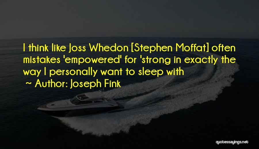 Joseph Fink Quotes 926436