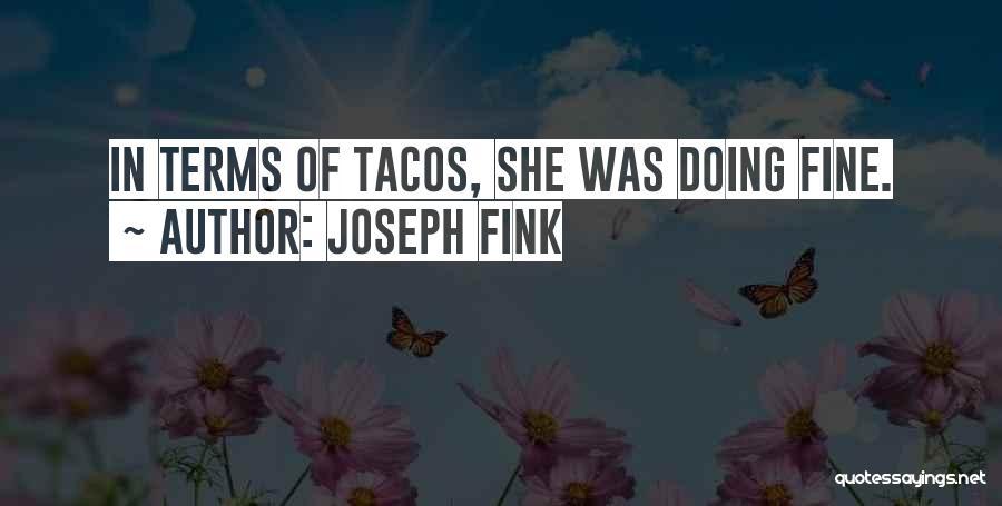 Joseph Fink Quotes 968167