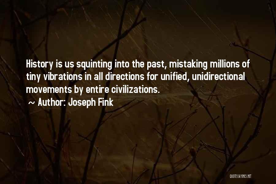 Joseph Fink Quotes 980917