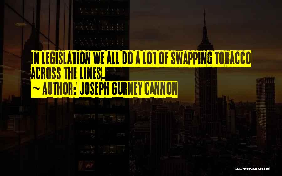 Joseph Gurney Cannon Quotes 1165739