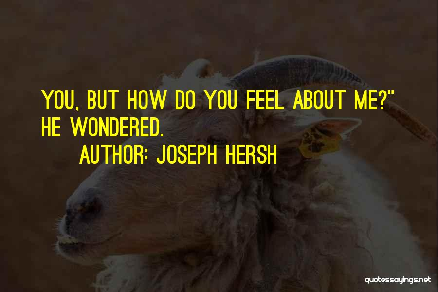 Joseph Hersh Quotes 1595102