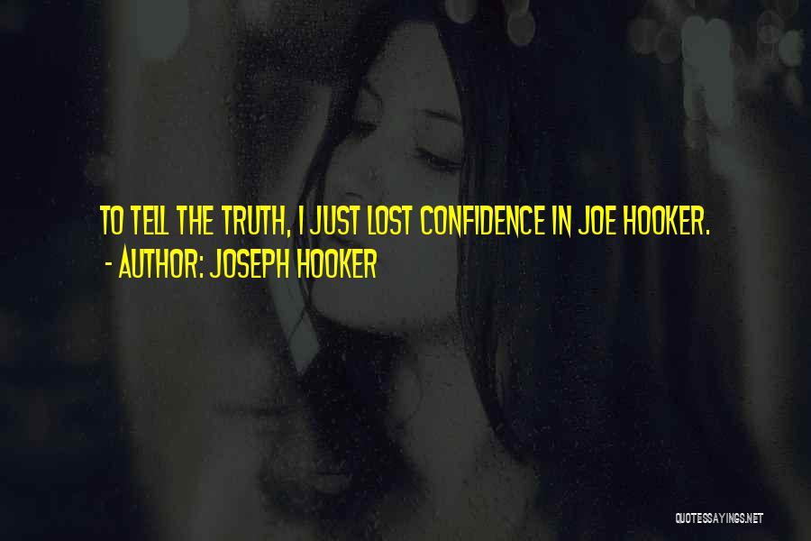 Joseph Hooker Quotes 1938228