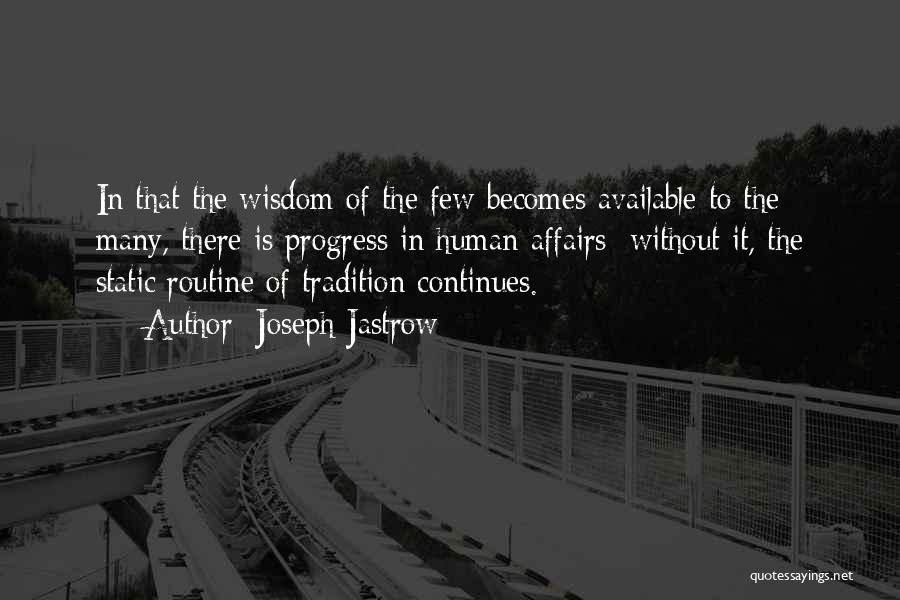 Joseph Jastrow Quotes 897049