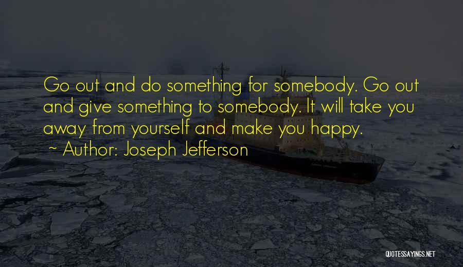 Joseph Jefferson Quotes 1023050