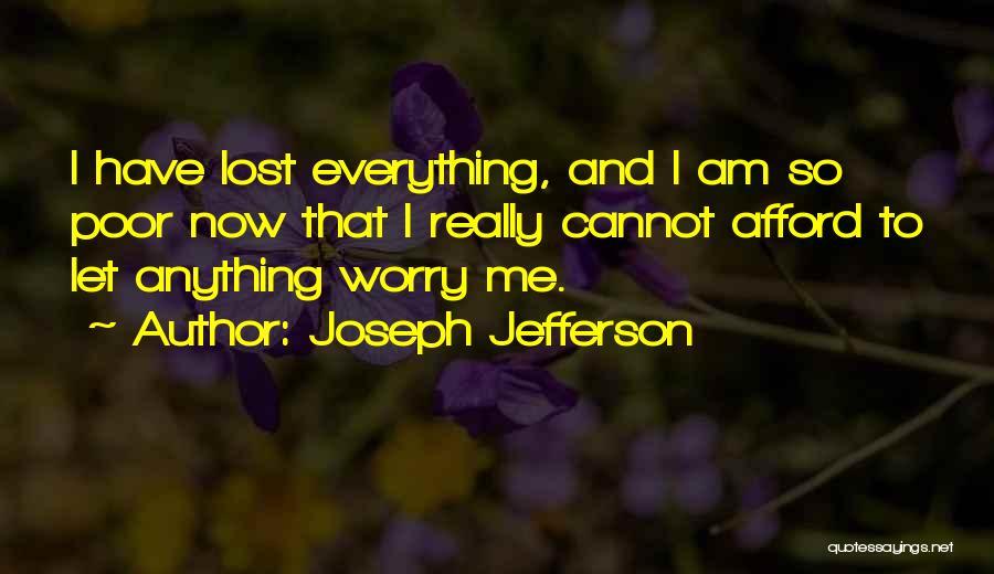Joseph Jefferson Quotes 1221660