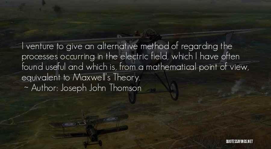 Joseph John Thomson Quotes 2088666