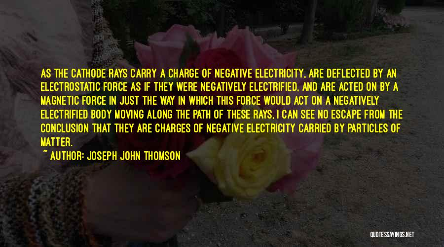 Joseph John Thomson Quotes 246329