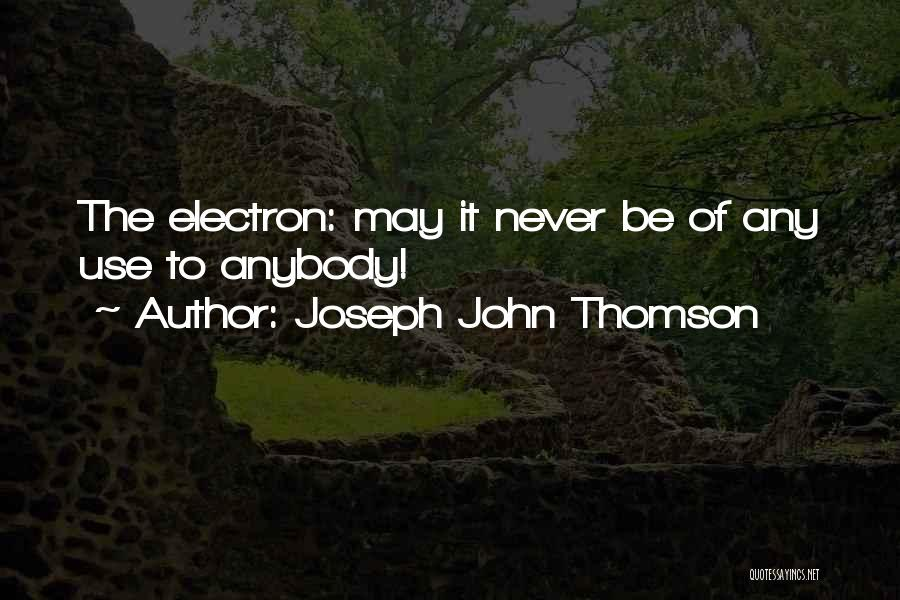 Joseph John Thomson Quotes 555274