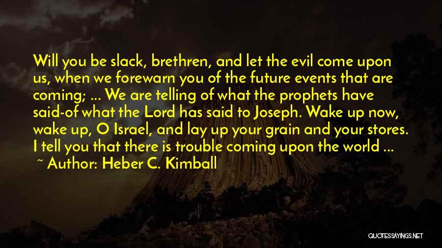 Joseph Kimball Quotes By Heber C. Kimball