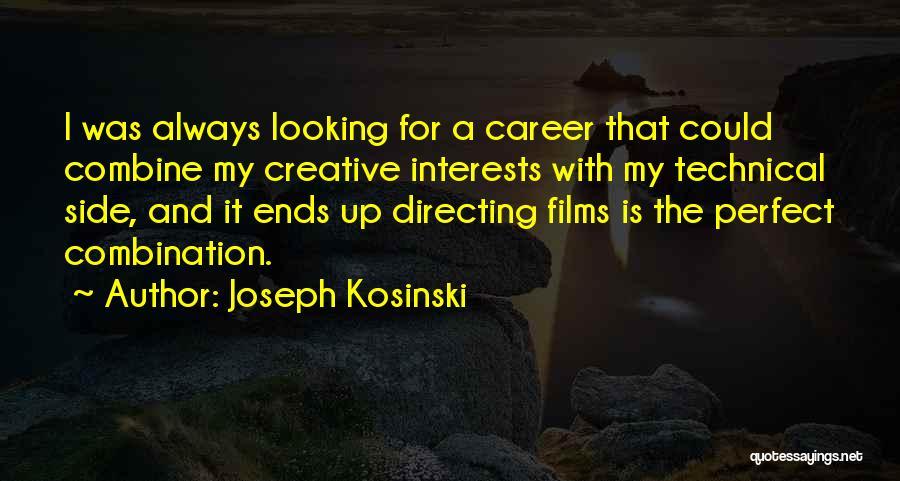 Joseph Kosinski Quotes 1017462