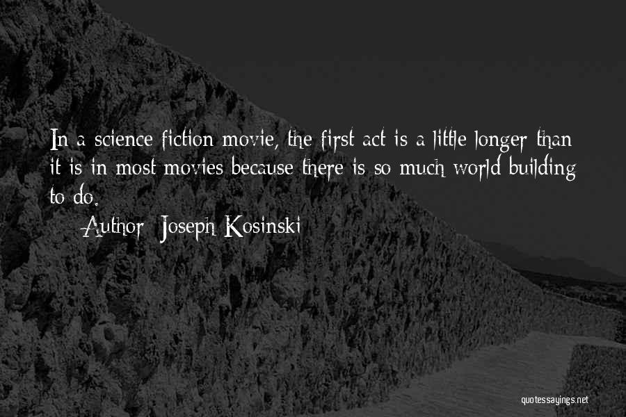 Joseph Kosinski Quotes 1272359