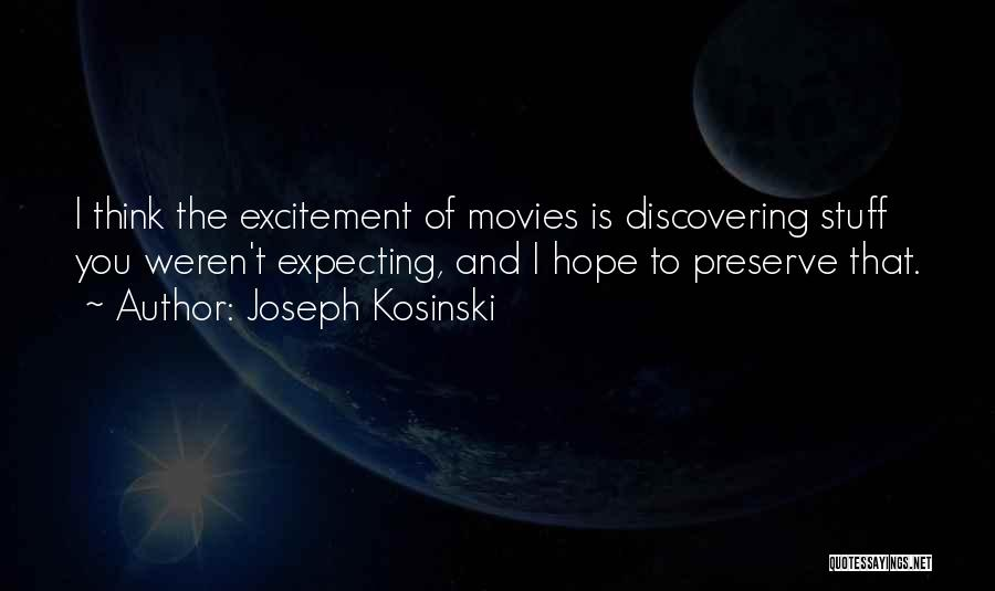 Joseph Kosinski Quotes 1311553
