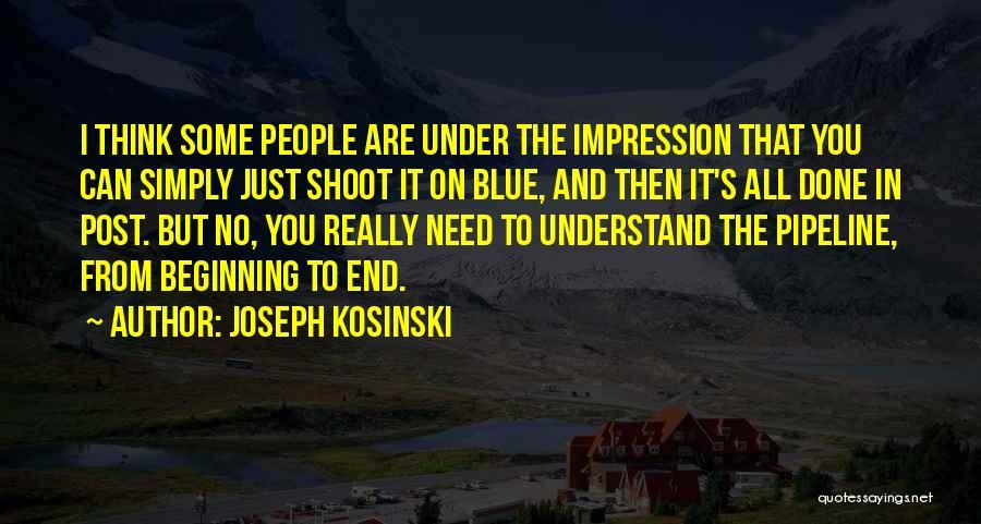 Joseph Kosinski Quotes 1437114