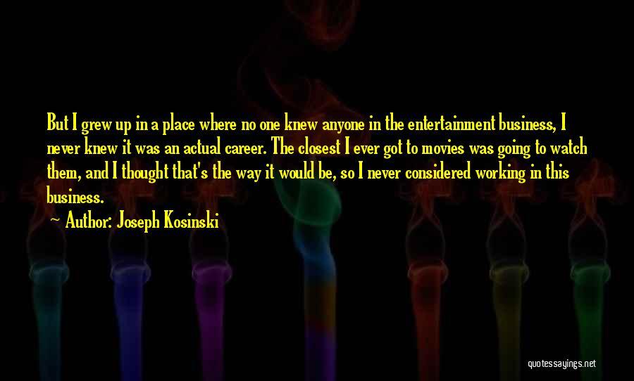 Joseph Kosinski Quotes 1489160