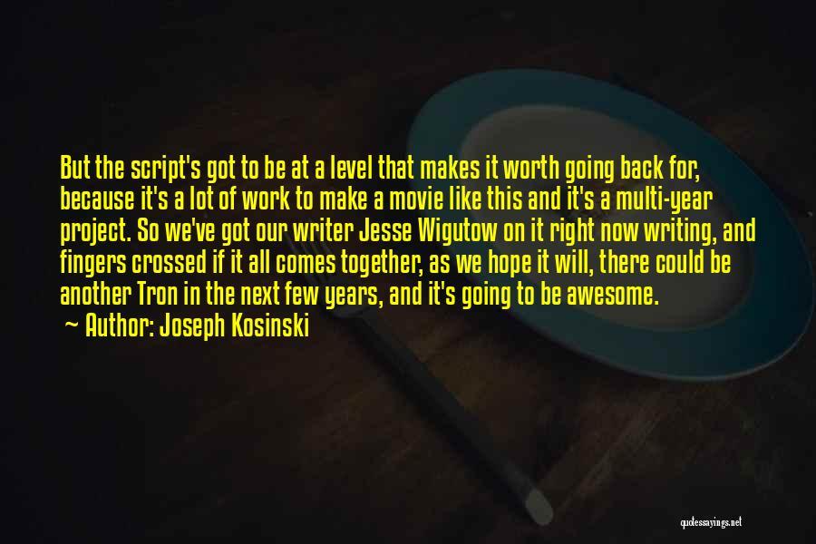 Joseph Kosinski Quotes 1506554