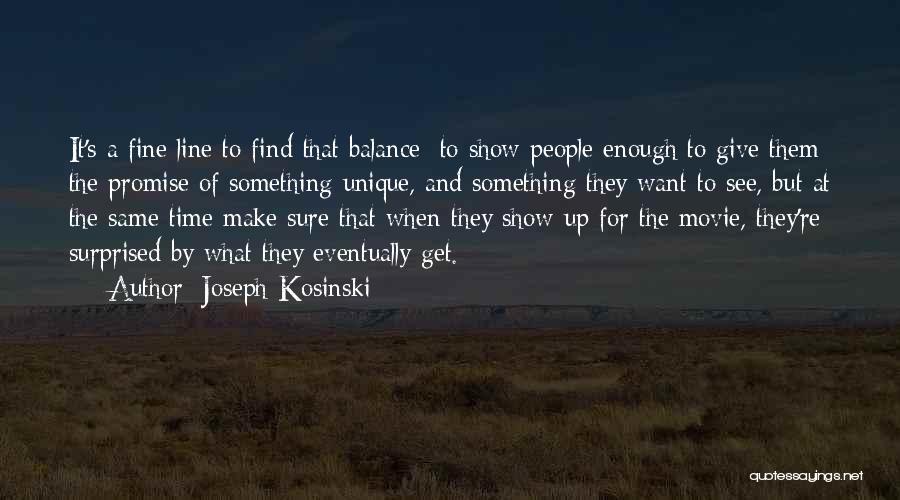 Joseph Kosinski Quotes 1669491
