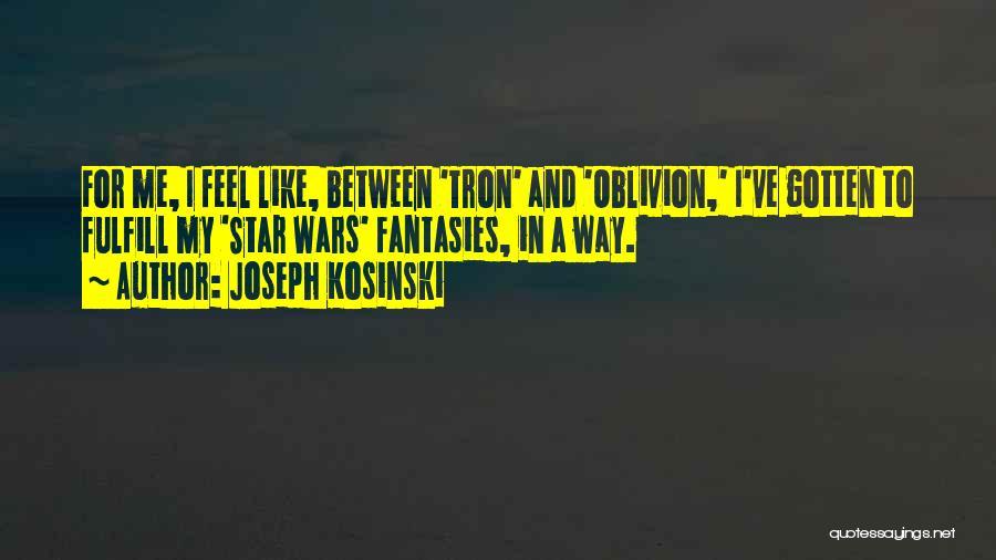 Joseph Kosinski Quotes 1883516
