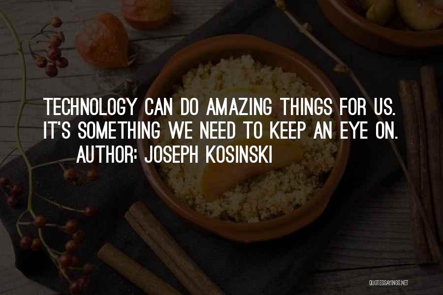 Joseph Kosinski Quotes 1888551
