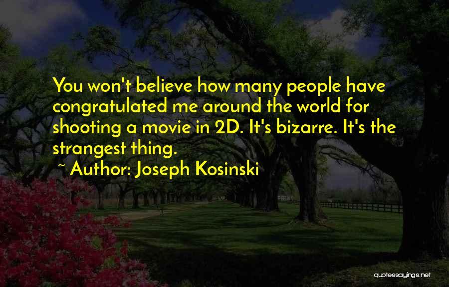Joseph Kosinski Quotes 2081798