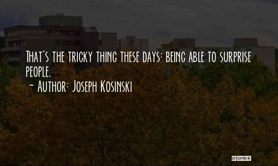 Joseph Kosinski Quotes 219247