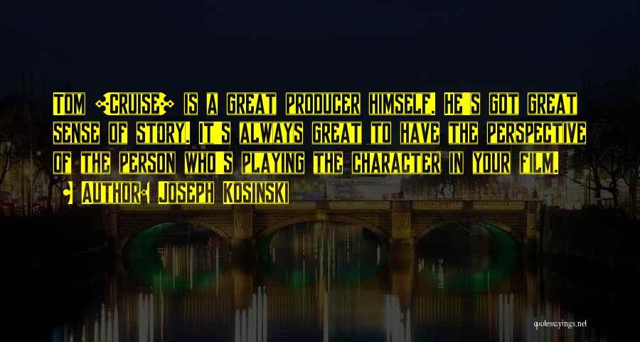 Joseph Kosinski Quotes 2204520