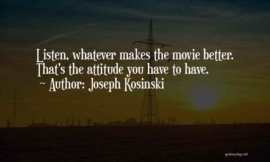 Joseph Kosinski Quotes 2255717