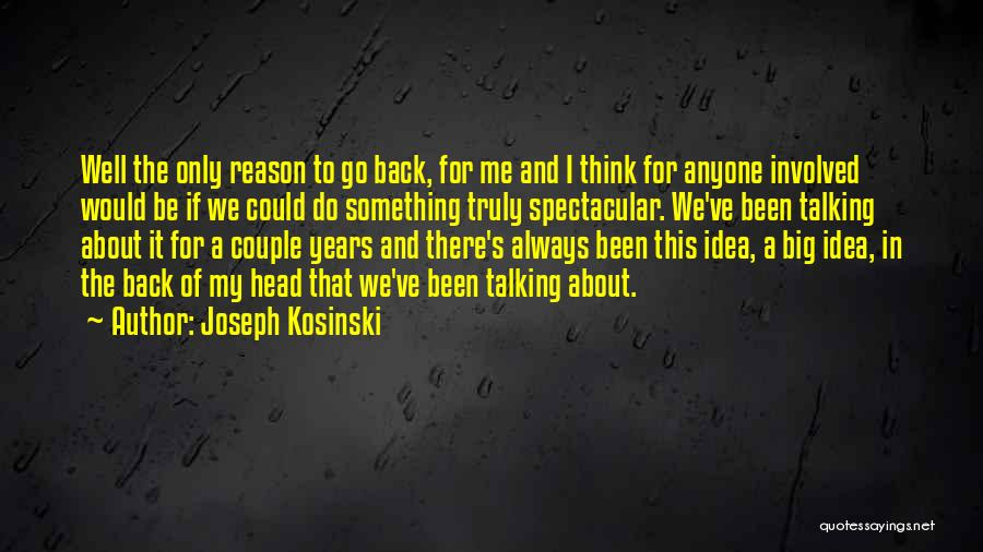 Joseph Kosinski Quotes 540682
