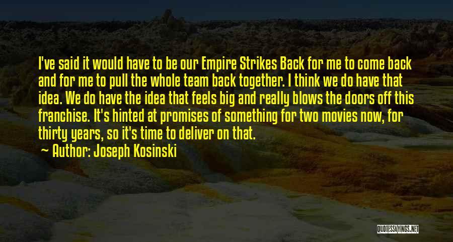 Joseph Kosinski Quotes 555888