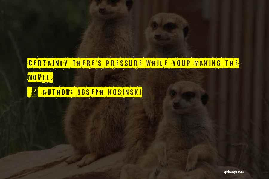 Joseph Kosinski Quotes 589086