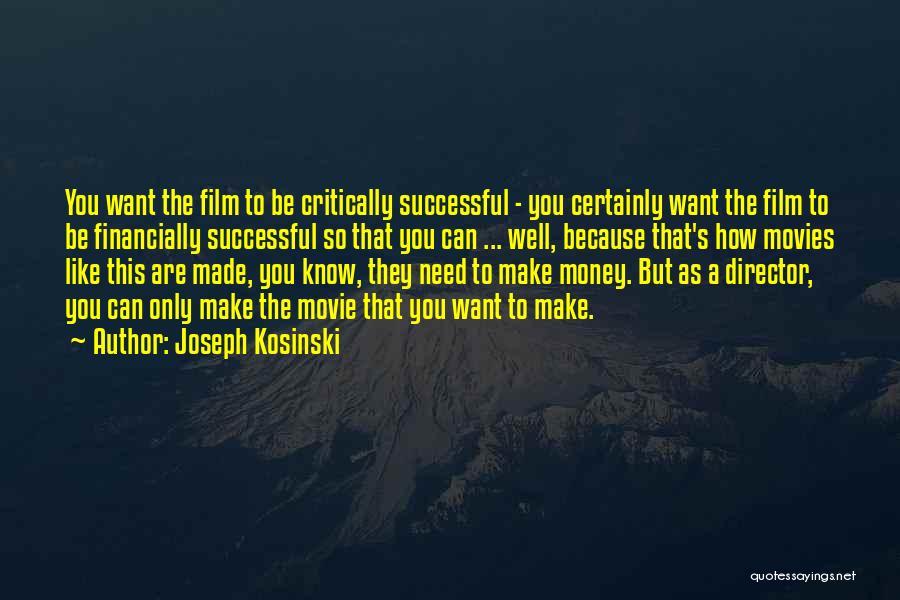 Joseph Kosinski Quotes 617870