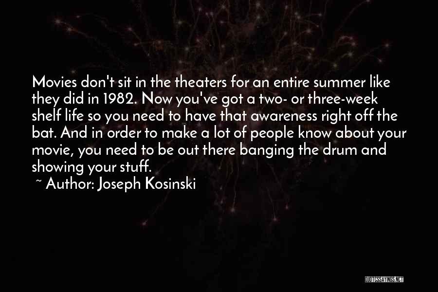 Joseph Kosinski Quotes 694883